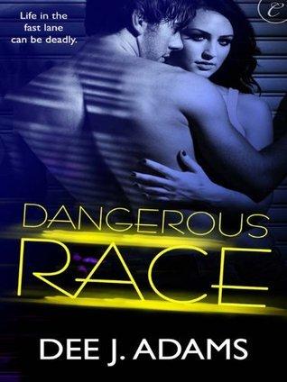 Dangerous Race (Adrenaline Highs #1) - Dee J. Adams