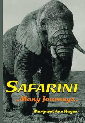 Safarini: Many Journeys  by  Margaret Ann Hayes