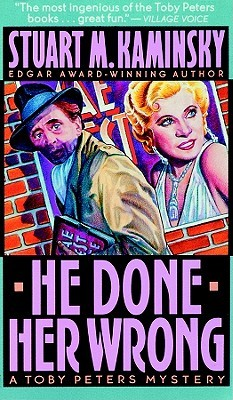 He Done Her Wrong: Library Edition  by  Stuart M. Kaminsky