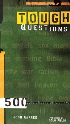 Tough Questions: 500 Bold Discussion Starters Josh Warren