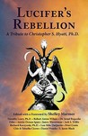 Lucifer's Rebellion: A Tribute to Christopher S. Hyatt, PH.D.