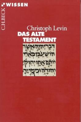 Das Alte Testament  by  Christoph Levin