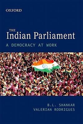 The Indian Parliament: A Democracy at Work  by  B.L. Shankar