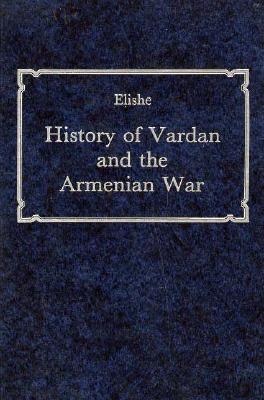 History of Vardan and the Armenian War  by  Elishe