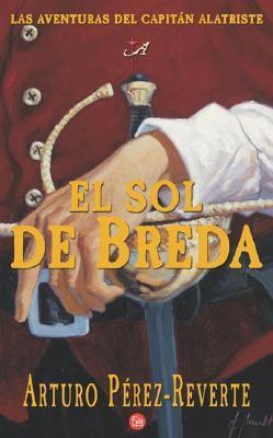 El sol de Breda (Las aventuras del capitán Alatriste, #3)  by  Arturo Pérez-Reverte