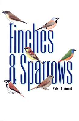 Finches & Sparrows: An Identification Guide  by  Peter Clement