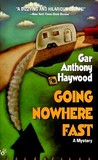 Going Nowhere Fast (Joe & Dottie Loudermilk, #1)