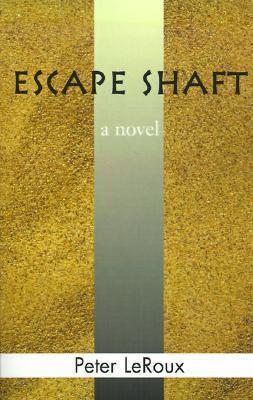 Escape Shaft Peter Leroux