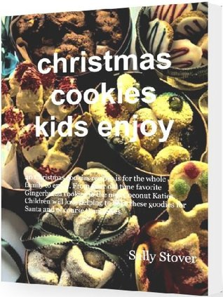Christmas Cookies Kids Enjoy  by  Sally Stover