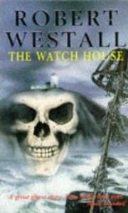 The Watch House Robert Westall