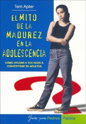 El Mito de La Madurez En La Adolescencia Terri Apter