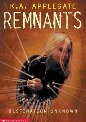 Destination Unknown (Remnants, #2)  by  Katherine Applegate