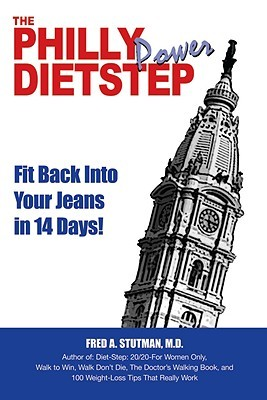 Philly Power Dietstep: Fit Back Into Your Jeans in 14 Days  by  Fred A. Stutman