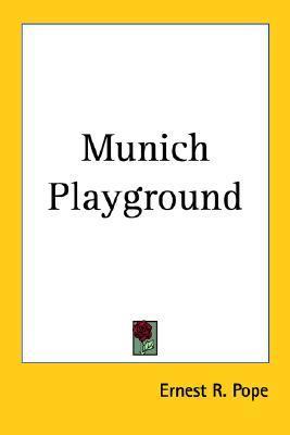 Munich Playground Ernest R. Pope