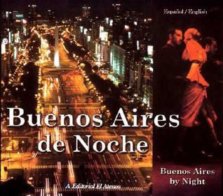 Buenos Aires de Noche. Buenos Aires  by  Night by Leonardo Larini