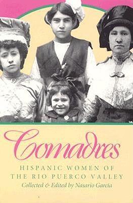 Comadres: Hispanic Women of the Rio Puerco Valley  by  Nasario García