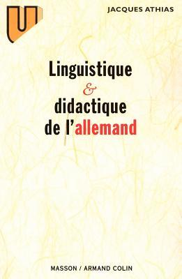 Linguistique Et Didactique de LAllemand Jacques Athias