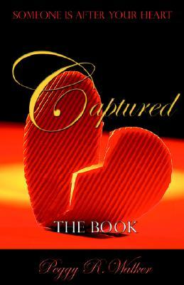 Captured - The Book  by  Peggy , R Walker