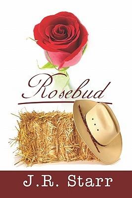 Rosebud  by  J. R. Starr