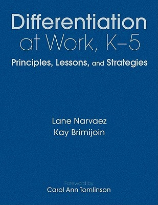 Differentiation at Work, K-5: Principles, Lessons, and Strategies Kay R. Brimijoin