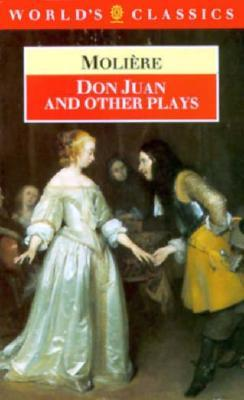 Don Juan And Other Plays  by  Molière