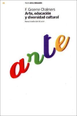 Arte, Educacion y Diversidad Cultural Chalmers F. Graeme