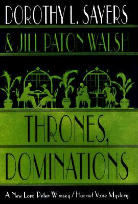 Book Review: Dorothy L. Sayers & Jill Paton Walsh's Thrones, Dominations