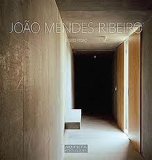 João Mendes Ribeiro (Colecção Arquitectos Portugueses #7)  by  Désirée Pedro
