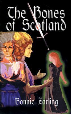 The Bones of Scotland  by  Bonnie Zarling