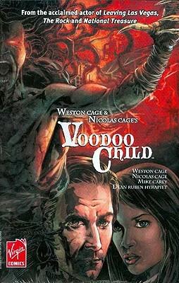 Weston Cage & Nicolas Cages Voodoo Child Hc Mike Carey