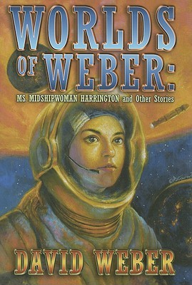 Book Review: David Weber's Worlds of Weber: Ms. Midshipwoman Harrington and Other Stories
