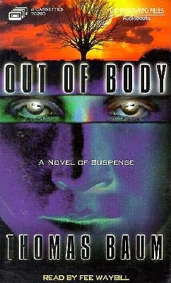 Out of Body: A Novel of Suspense  by  Thomas Baum