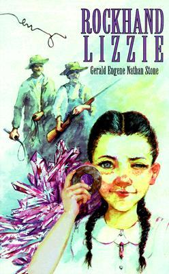 Rockhand Lizzie  by  Gerald E. Stone