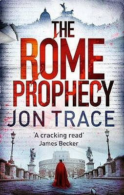 The Rome Prophecy Jon Trace