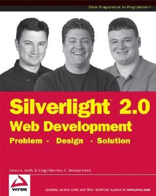 Silverlight 2 Web Development: Problem-Design- Solution  by  Steven A. Smith