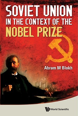 Soviet Union in the Context of Nobel Prize Abram M. Blokh