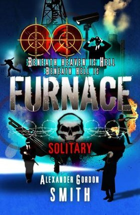 Solitary (Escape From Furnace #2) - Alexander Gordon Smith