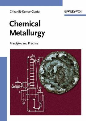 Chemical Metallurgy: Principles And Practice Chiranjib Kumar Gupta