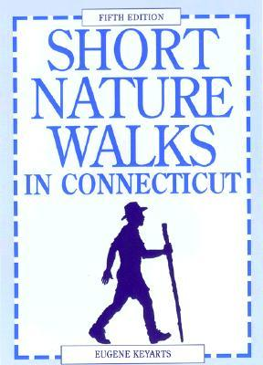 Short Nature Walks in Connecticut  by  Eugene Keyarts