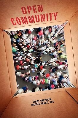 Open Community: A little book of big ideas for associations navigating the social web. Lindy Dreyer