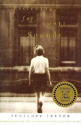 Listening For Small Sounds  by  Penelope Trevor