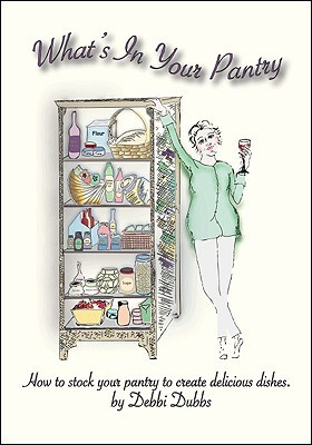 Whats in Your Pantry  by  Debbi Dubbs