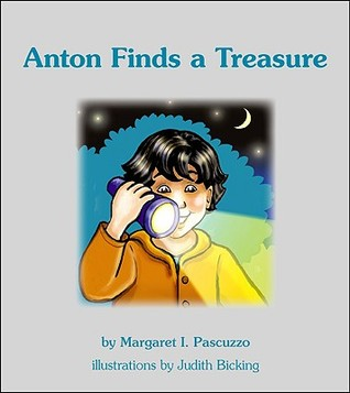 Anton Finds a Treasure  by  I. Pascuzzo Margaret