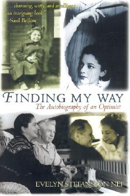 Finding My Way: The Autobiography of an Optimist  by  Evelyn Stefansson Nef