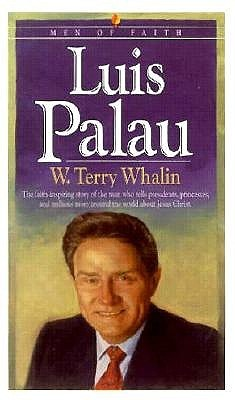 Luis Palau  by  W. Terry Whalin