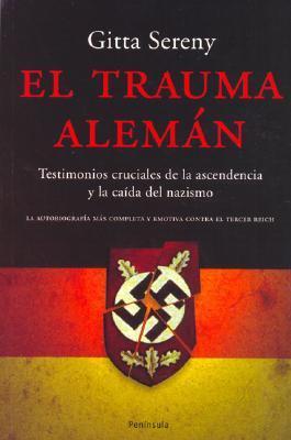 El Trauma Aleman  by  Gitta Sereny