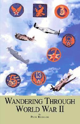 Wandering Through World War II  by  Peter Keillor