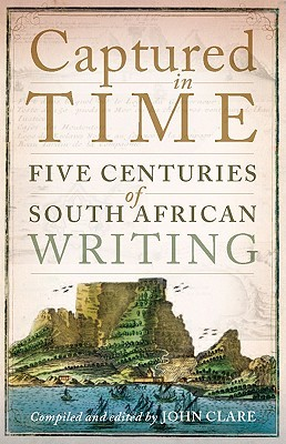 Captured in Time: Five Centuries of South African Writing