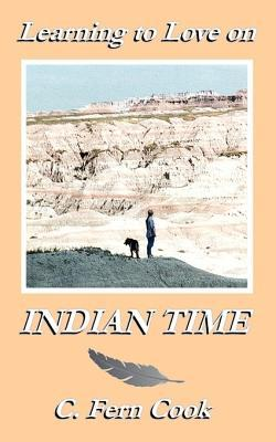 Learning to Love on Indian Time C. Fern Cook