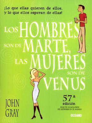 Los hombres son de Marte, las mujeres son de Venus - John Gray